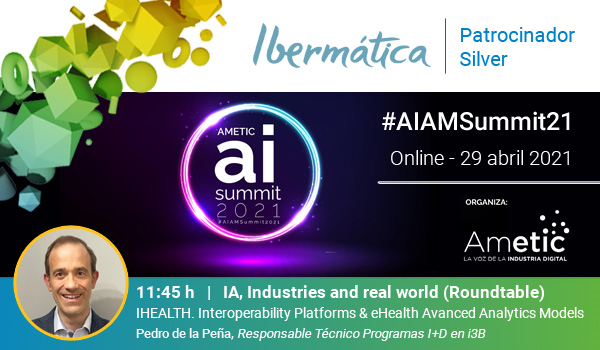AMETIC Artificial Intelligence Summit 2021 (Online - 29 abril 2021)